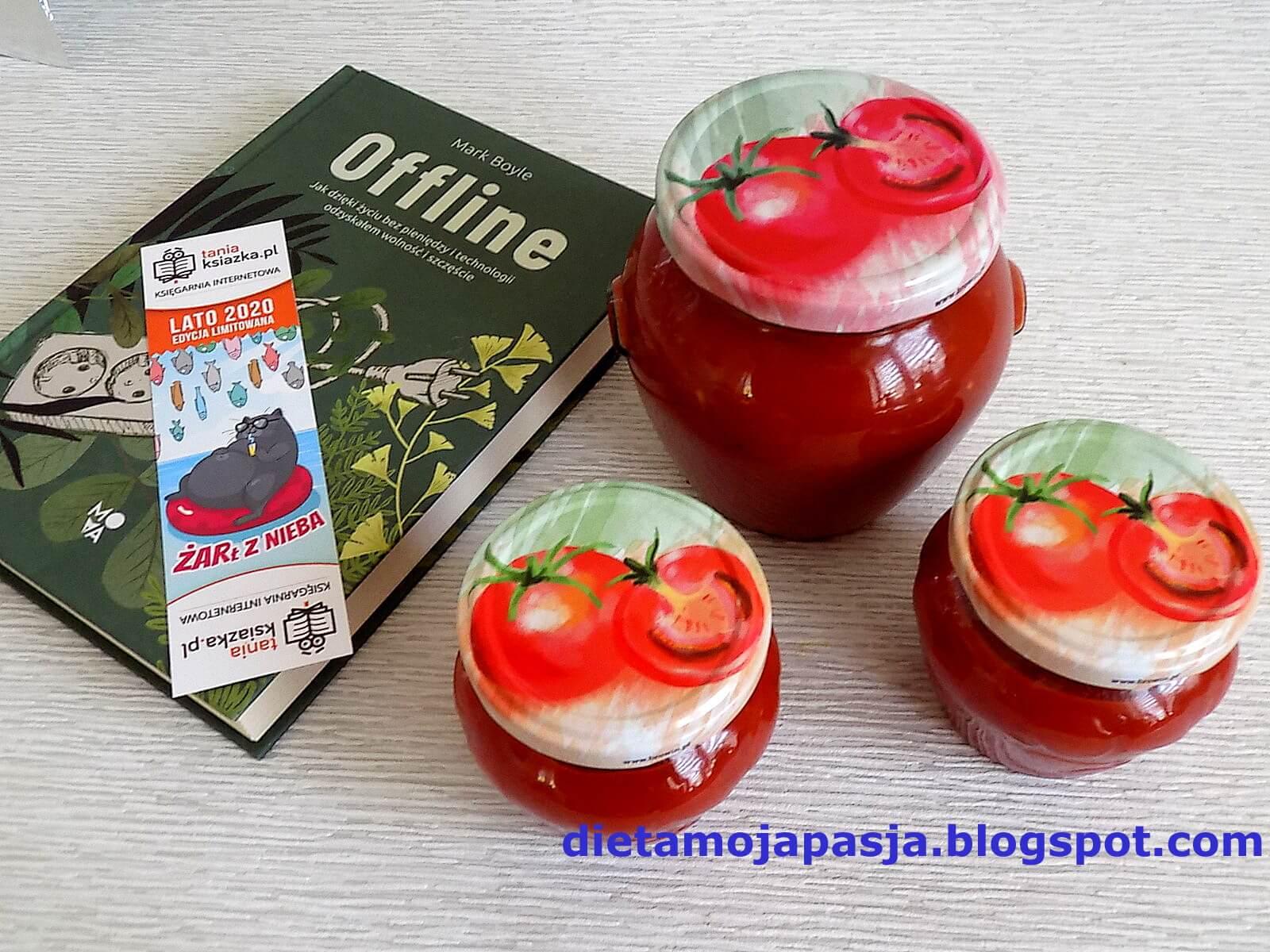 Przecier pomidorowy naszych Babć czyli życie ''Offline''